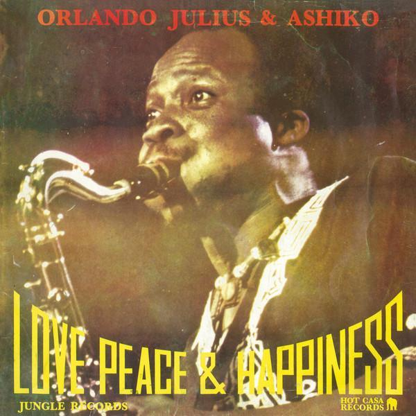 Orlando Julius & The Ashiko – Love, Peace & Happiness (Vinyl LP)