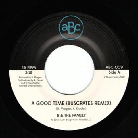 "B & The Family ‎– A Good Time (BusCrates Remix) (Vinyl 7"")"