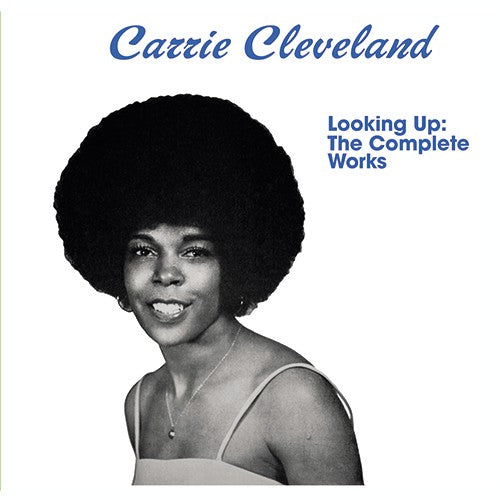 Carrie Cleveland ‎– Looking Up: The Complete Works (Vinyl LP)