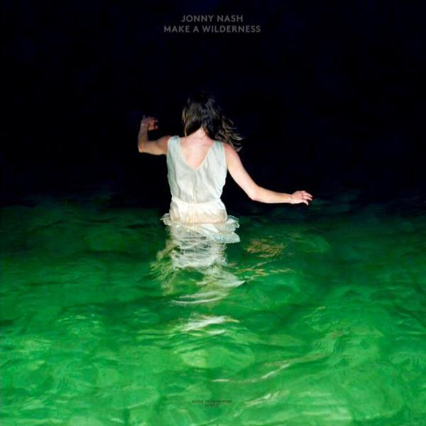 Jonny Nash – Make A Wilderness (Vinyl LP)