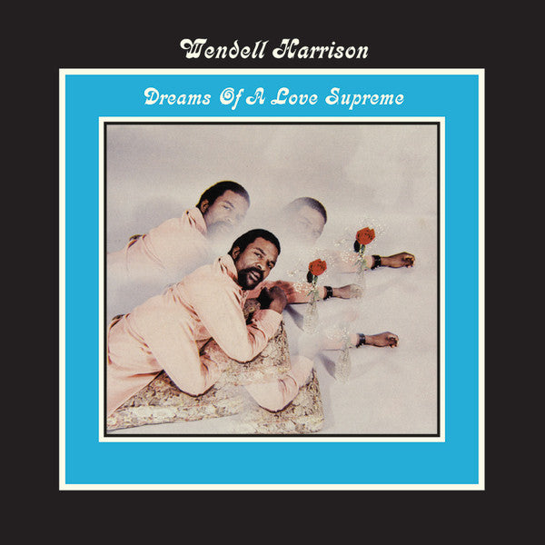 Wendell Harrison ‎– Dreams Of A Love Supreme (Vinyl LP)