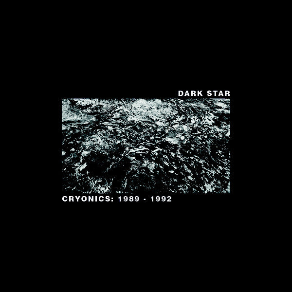 Dark Star ‎– Cryonics: 1989 - 1992 (Vinyl 2LP)