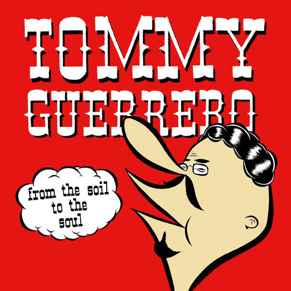 Tommy Guerrero ‎– From The Soil To The Soul (Vinyl LP)