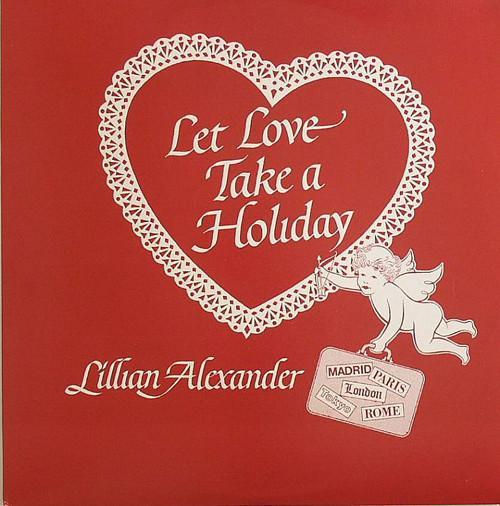 Lillian Alexander – Let Love Take A Holiday (Vinyl 2LP)