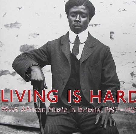 Various - Living Is Hard: West African Music In Britain, 1927-1929 (Vinyl 2LP)