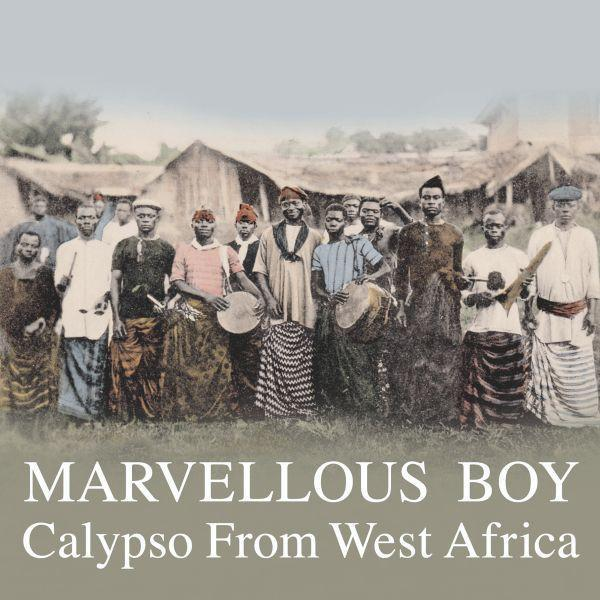 Various – Marvellous Boy: Calypso From West Africa (Vinyl 2LP)