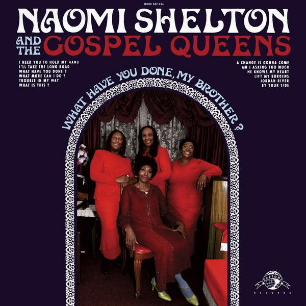 Naomi Shelton And The Gospel Queens – What Have You Done, My Brother? (Vinyl LP)
