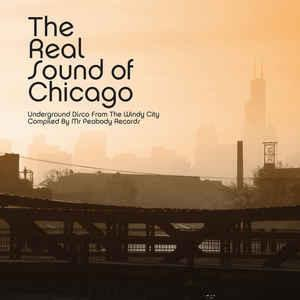 Various – The Real Sound Of Chicago - Underground Disco From The Windy City (Vinyl 2LP)