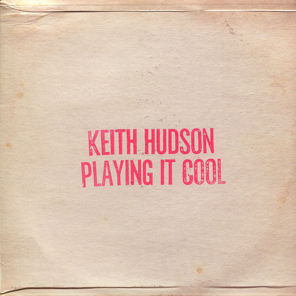 Keith Hudson ‎– Playing It Cool & Playing It Right (Vinyl LP)