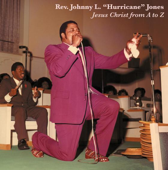 "Rev. Johnny L. ""Hurricane"" Jones - Jesus Christ From A-Z (Vinyl LP)"