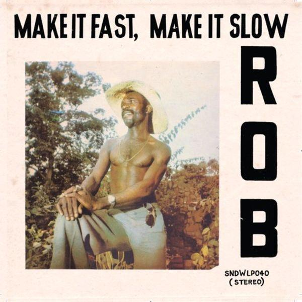 Rob – Make It Fast, Make It Slow (Vinyl LP)