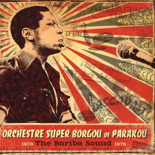 Orchestre Super Borgou De Parakou – The Bariba Sound 1970-1976 (Vinyl 2LP)
