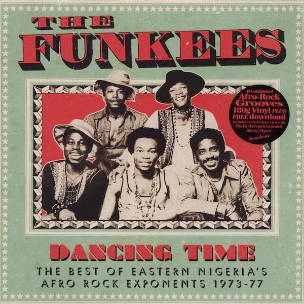 The Funkees – Dancing Time: The Best Of Eastern Nigeria's Afro Rock Exponents 1973-77 (Vinyl 2LP)
