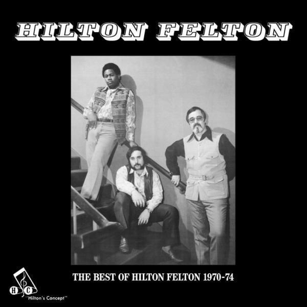 Hilton Felton – The Best Of Hilton Felton 1970-74 (Vinyl LP) - Rook Records