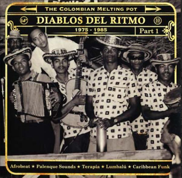 Various ‎– Diablos Del Ritmo: The Colombian Melting Pot 1975 - 1985 Part 1 (Vinyl 2LP)