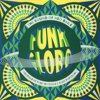 "Various – Funk Globo: The Sound Of Neo Baile (Vinyl 12"")"