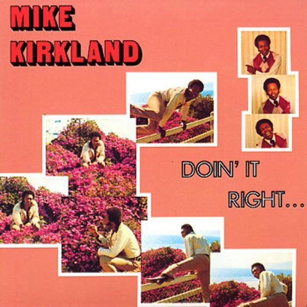 Mike James Kirkland - Doin' It Right... (Vinyl LP)