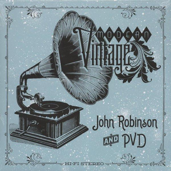John Robinson and PVD - Modern Vintage (Vinyl LP) - Rook Records