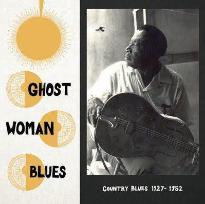 Various – Ghost Woman Blues : Country Blues 1927-1952 (Vinyl LP)