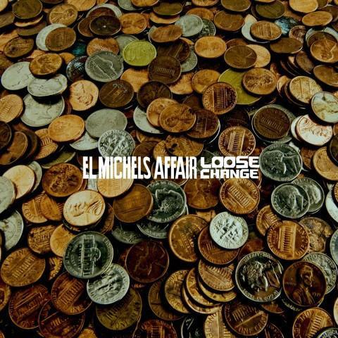 El Michels Affair – Loose Change (Vinyl 10'') - Rook Records