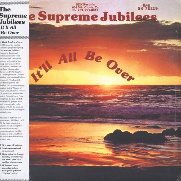 The Supreme Jubilees ‎– It'll All Be Over (Vinyl LP)