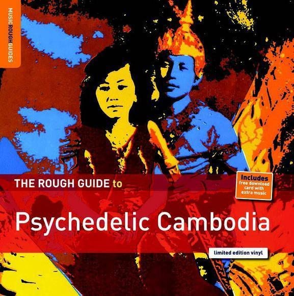Various - The Rough Guide To Psychedelic Cambodia (Vinyl LP)