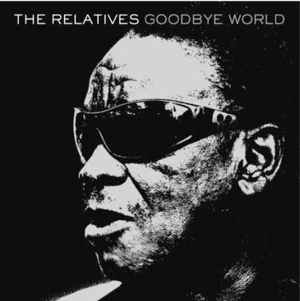 The Relatives - Goodbye World (Vinyl LP)