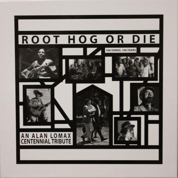 Various – Root Hog Or Die: 100 Songs, 100 Years, An Alan Lomax Centennial Tribute (Vinyl 6LP Box Set)