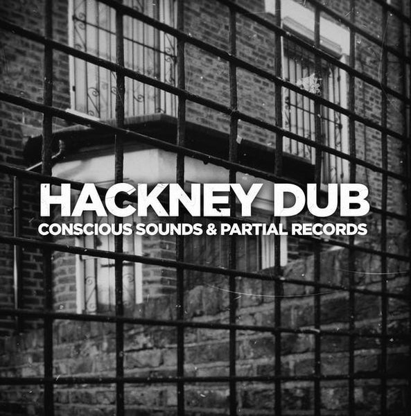 Conscious Sounds & Partial Records - Hackney Dub (Vinyl LP) - Rook Records