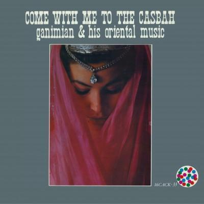 Ganimian & His Oriental Music - Come With Me To The Casbah (Vinyl LP) - Rook Records