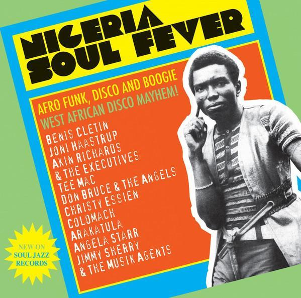 Various – Nigeria Soul Fever - Afro Funk, Disco And Boogie - West African Disco Mayhem! (3LP)