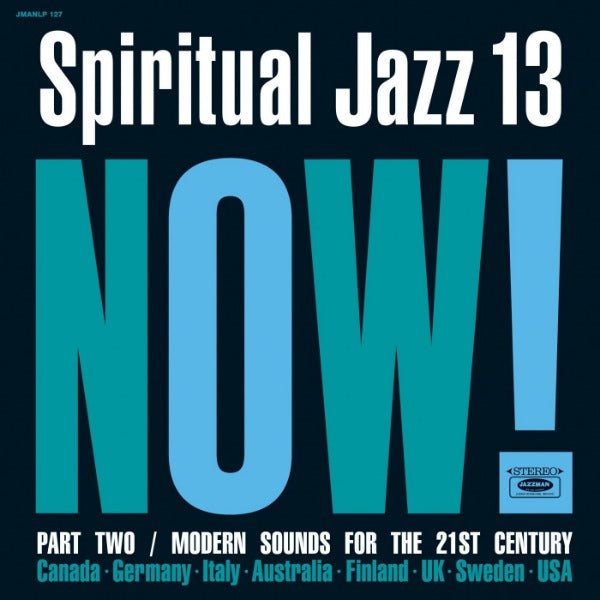 Various ‎– Now! (Spiritual Jazz 13) (Part Two / Modern Sounds for the 21st Century) (Vinyl LP)