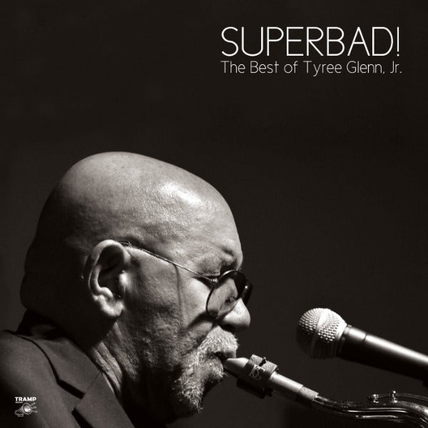 Tyree Glenn, Jr. ‎– Superbad! The Best of Tyree Glenn Jr. (Vinyl LP)