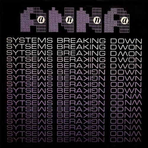 "Anna - Systems Breaking Down (Vinyl 12"")"