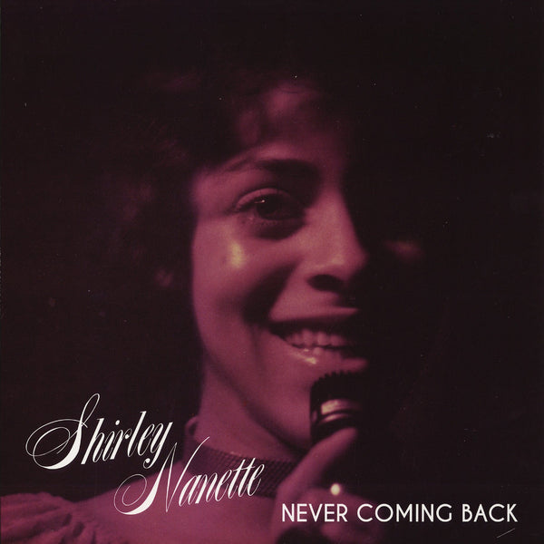 Shirley Nanette - Never Coming Back (Vinyl LP)