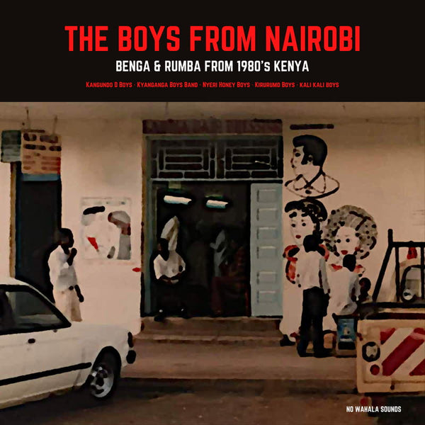 Various ‎– The Boys From Nairobi: Benga And Rumba From 1980's Kenya (Vinyl LP)