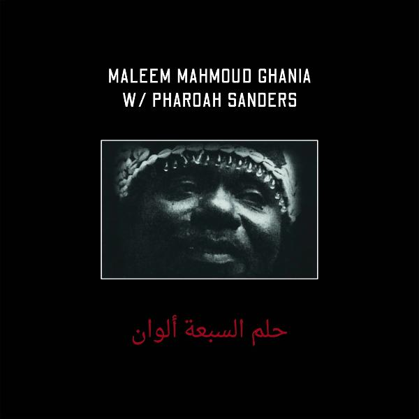Maleem Mahmoud Ghania & Pharoah Sanders - The Trance Of Seven Colors (Vinyl 2LP) [PREORDER]