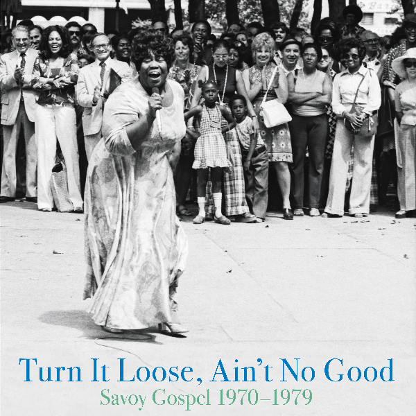 Various ‎– Turn It Loose, Ain't No Good (Savoy Gospel 1970-1979 ) (Vinyl 2LP)