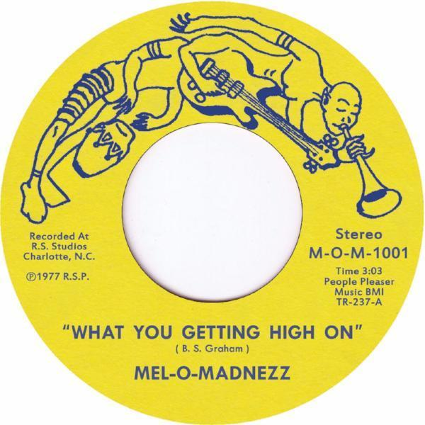 "Mel-O-Madnezz ‎– What You Getting High On (Vinyl 7"")"