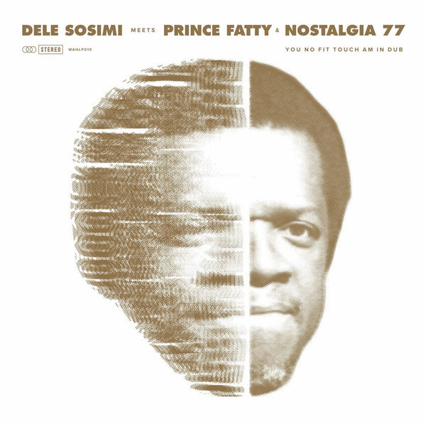 Dele Sosimi Meets Prince Fatty & Nostalgia 77- You No Fit Touch Am in Dub (Vinyl LP)