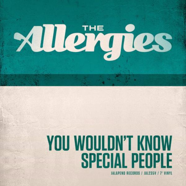 "The Allergies - You Wouldn't Know / Special People (Vinyl 7"")"
