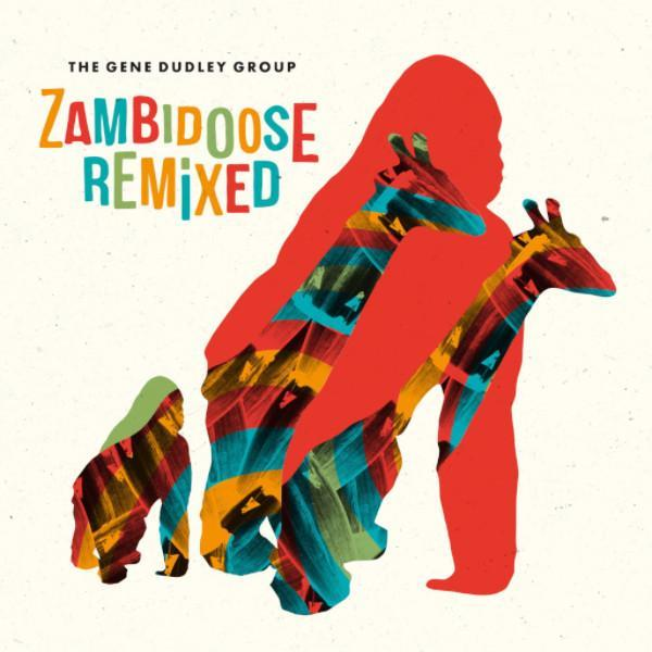"The Gene Dudley Group - Zambidoose Remixed (Vinyl 12"")"