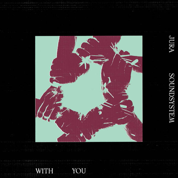 "Jura Soundsystem - With You EP (Vinyl 12"")"