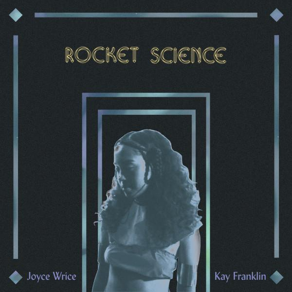 "Joyce Wrice & Kay Franklin – Rocket Science (Vinyl 7"")"