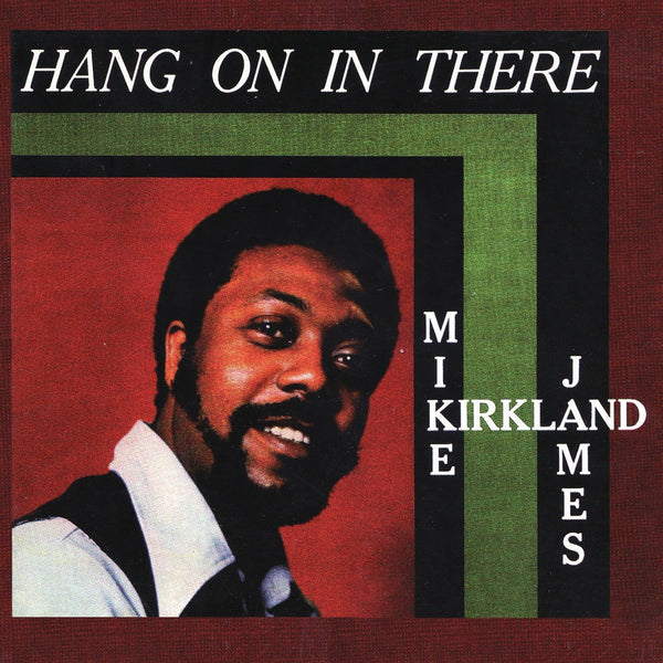 Mike James Kirkland - Hang On In There (Vinyl LP)