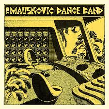The Mauskovic Dance Band ‎– The Mauskovic Dance Band (Vinyl LP)