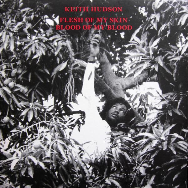 Keith Hudson – Flesh Of My Skin Blood Of My Blood (Vinyl LP) - Rook Records