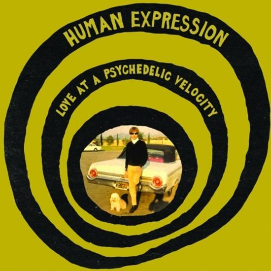 Human Expression – Love At A Psychedelic Velocity (Vinyl LP and 7'') - Rook Records