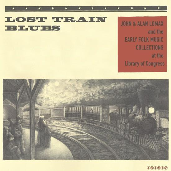 Various - Lost Train Blues: John & Alan Lomax & The Early Music Collections At The Library Of Congress (Vinyl LP)