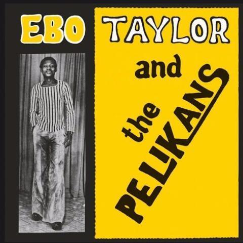 Ebo Taylor And The Pelikans ‎– Ebo Taylor And The Pelikans (Vinyl LP)